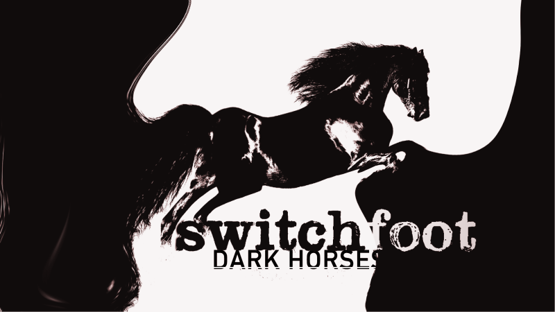 Switchfoot-DarkHorses